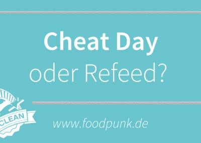 Der tägliche Happen Wissen – Cheat Day vs. Refeed