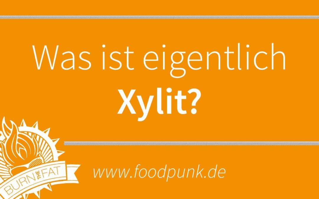 DER KLEINE HAPPEN WISSEN – Was ist eigentlich Xylit?